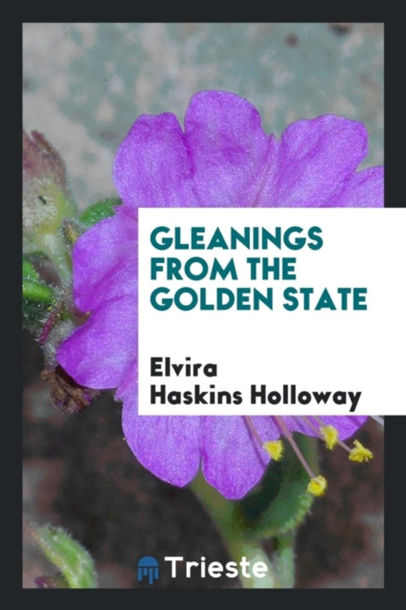 Gleanings from the Golden State