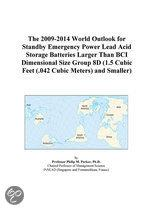 The 2009-2014 World Outlook for Standby Emergency Power Lead Acid Storage Batteries Larger Than Bci Dimensional Size Group 8D (1.5 Cubic Feet (.042 Cu