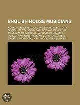 English House Musicians: English House Music Groups, The Chemical Brothers, Erasure, A Guy Called Gerald, Chicane, Samantha Fox, Cathy Dennis