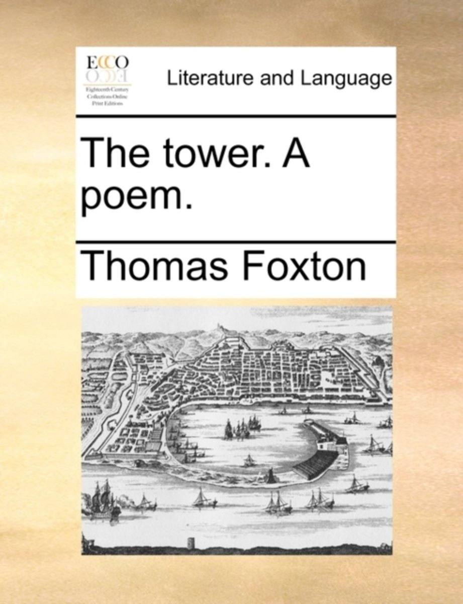 The Tower. a Poem
