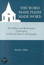 The Word Made Flesh Made Word