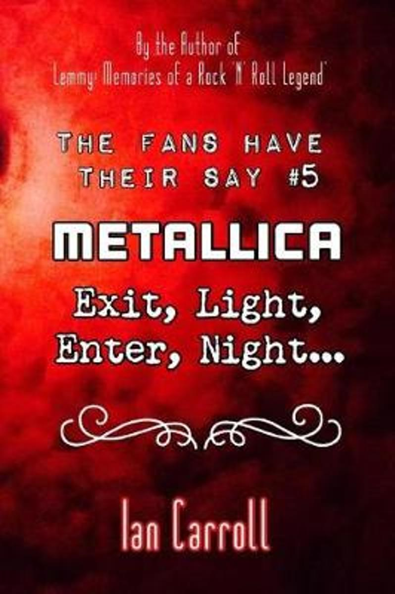The Fans Have Their Say #5 Metallica: Exit, Light, Enter, Night...