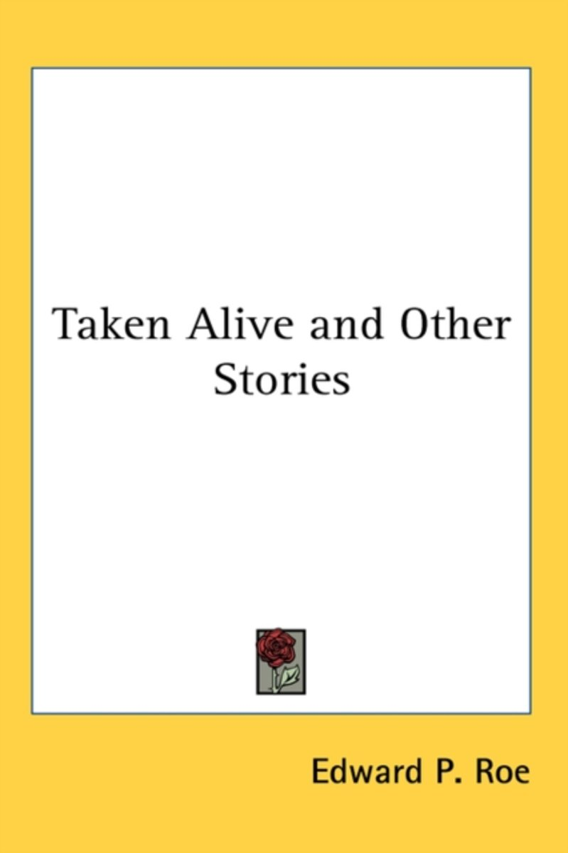 Roe, E: Taken Alive and Other Stories