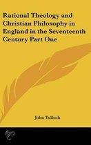 Rational Theology And Christian Philosophy In England In The Seventeenth Century Part One