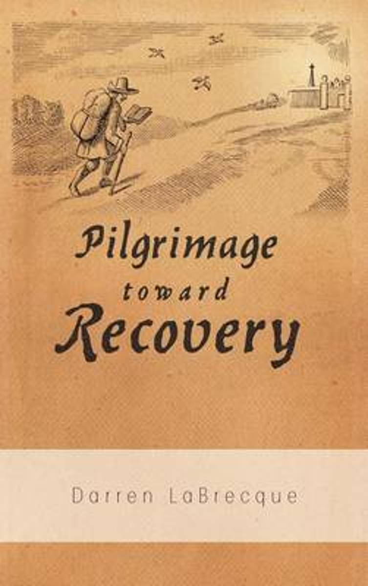 Pilgrimage Toward Recovery