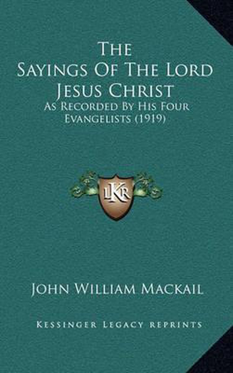 The Sayings of the Lord Jesus Christ