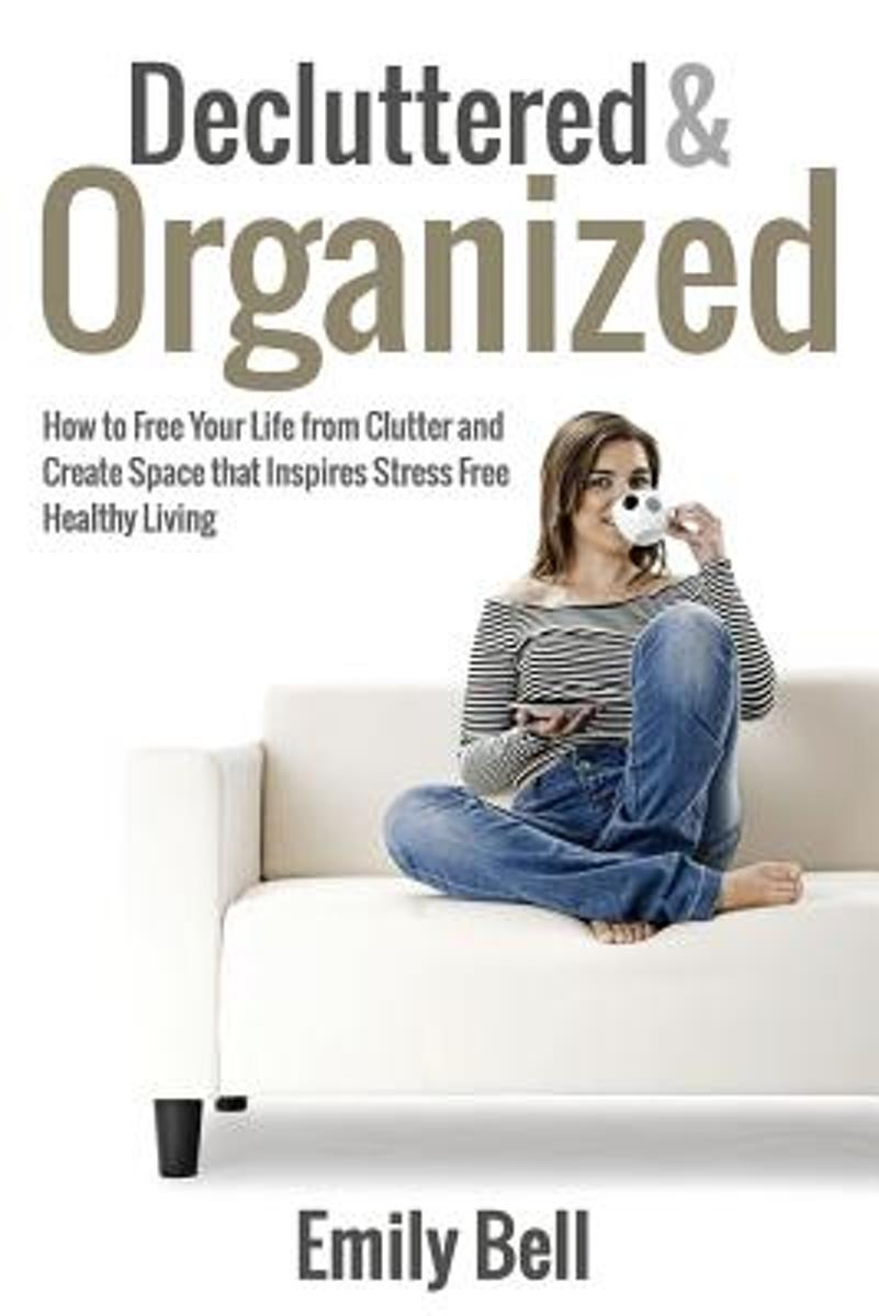 Decluttered & Organized