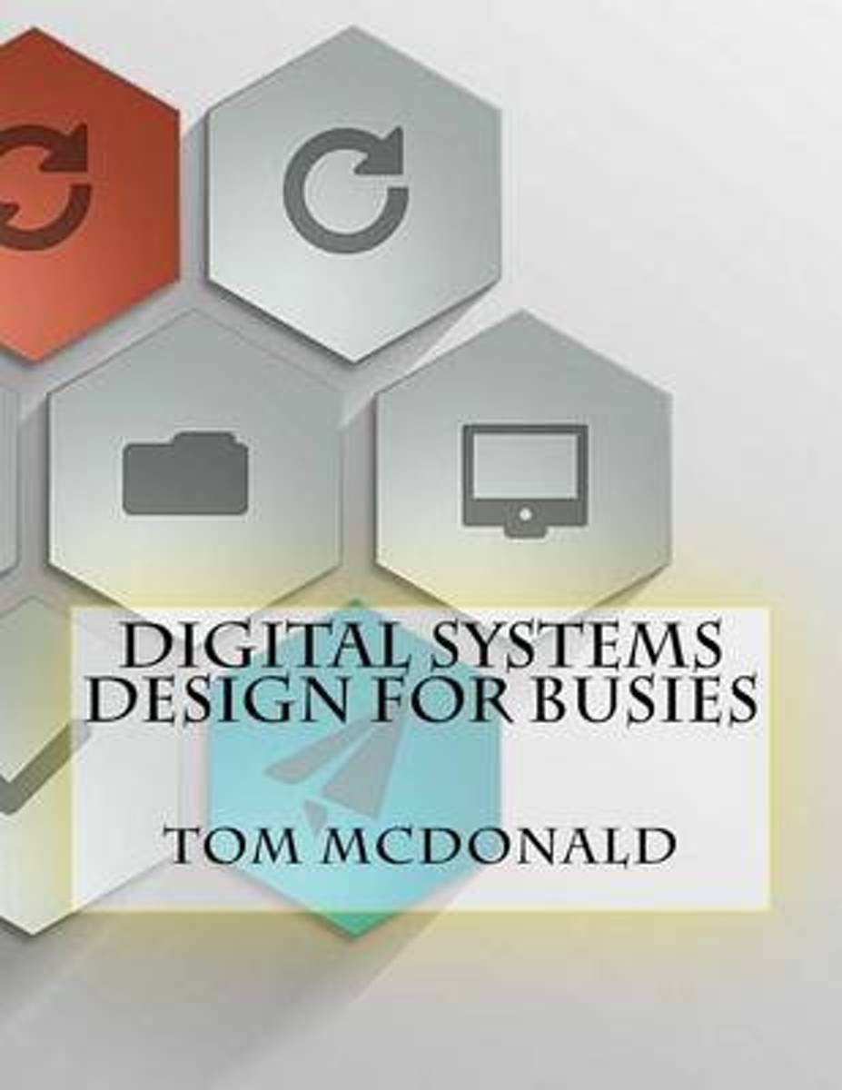 Digital Systems Design for Busies