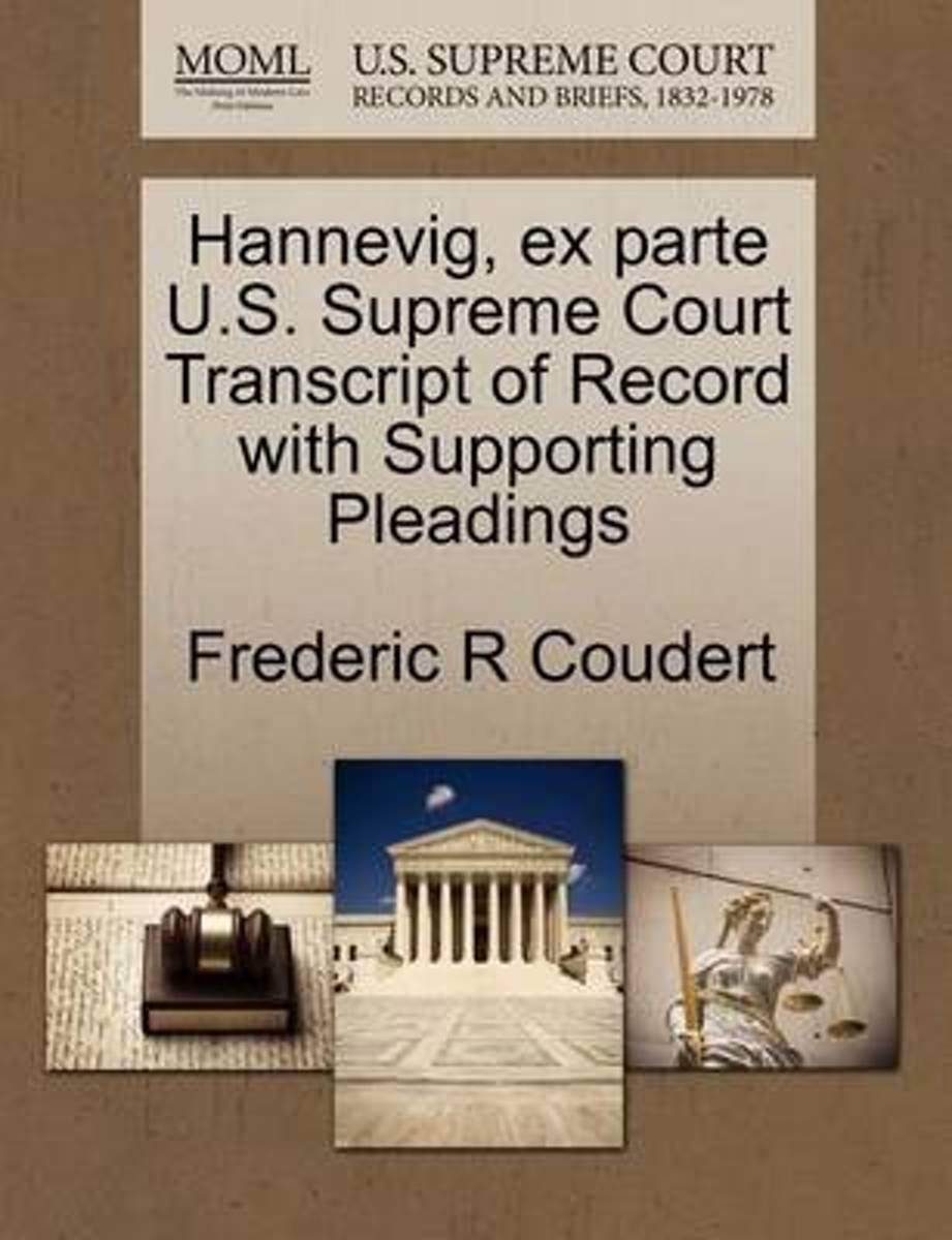 Hannevig, Ex Parte U.S. Supreme Court Transcript of Record with Supporting Pleadings