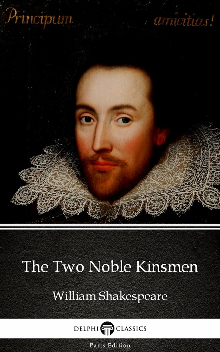The Two Noble Kinsmen by William Shakespeare (Illustrated)