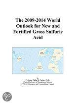 The 2009-2014 World Outlook for New and Fortified Gross Sulfuric Acid