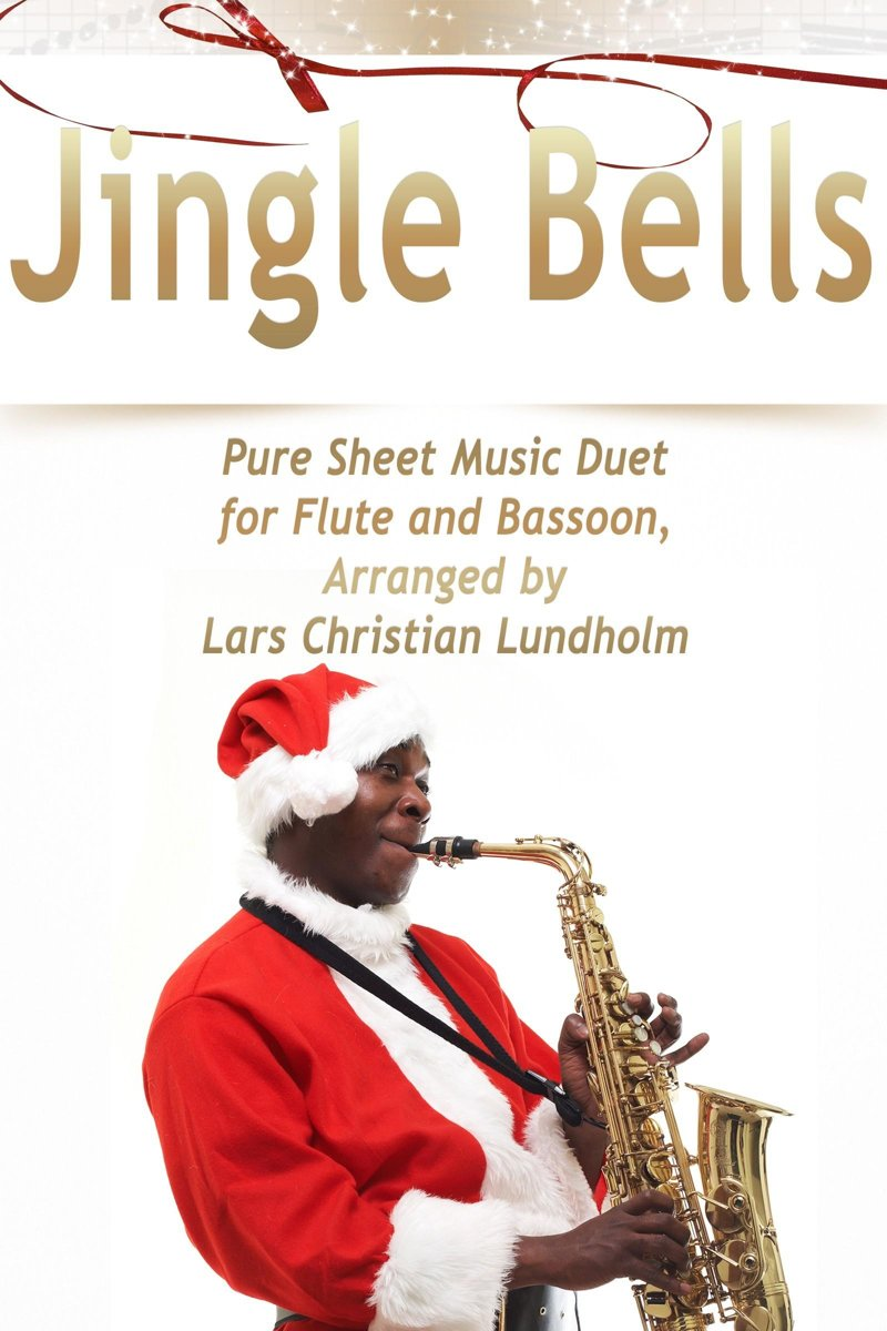 Jingle Bells Pure Sheet Music Duet for Flute and Bassoon, Arranged by Lars Christian Lundholm