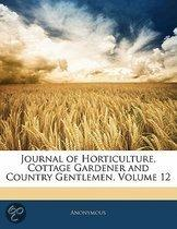 Journal Of Horticulture, Cottage Gardener And Country Gentlemen, Volume 12