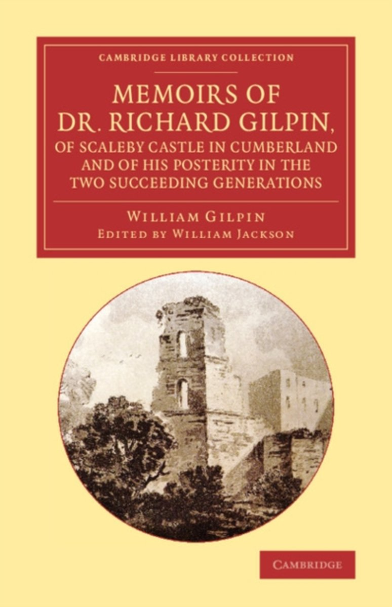 Memoirs of Dr Richard Gilpin, of Scaleby Castle in Cumberland