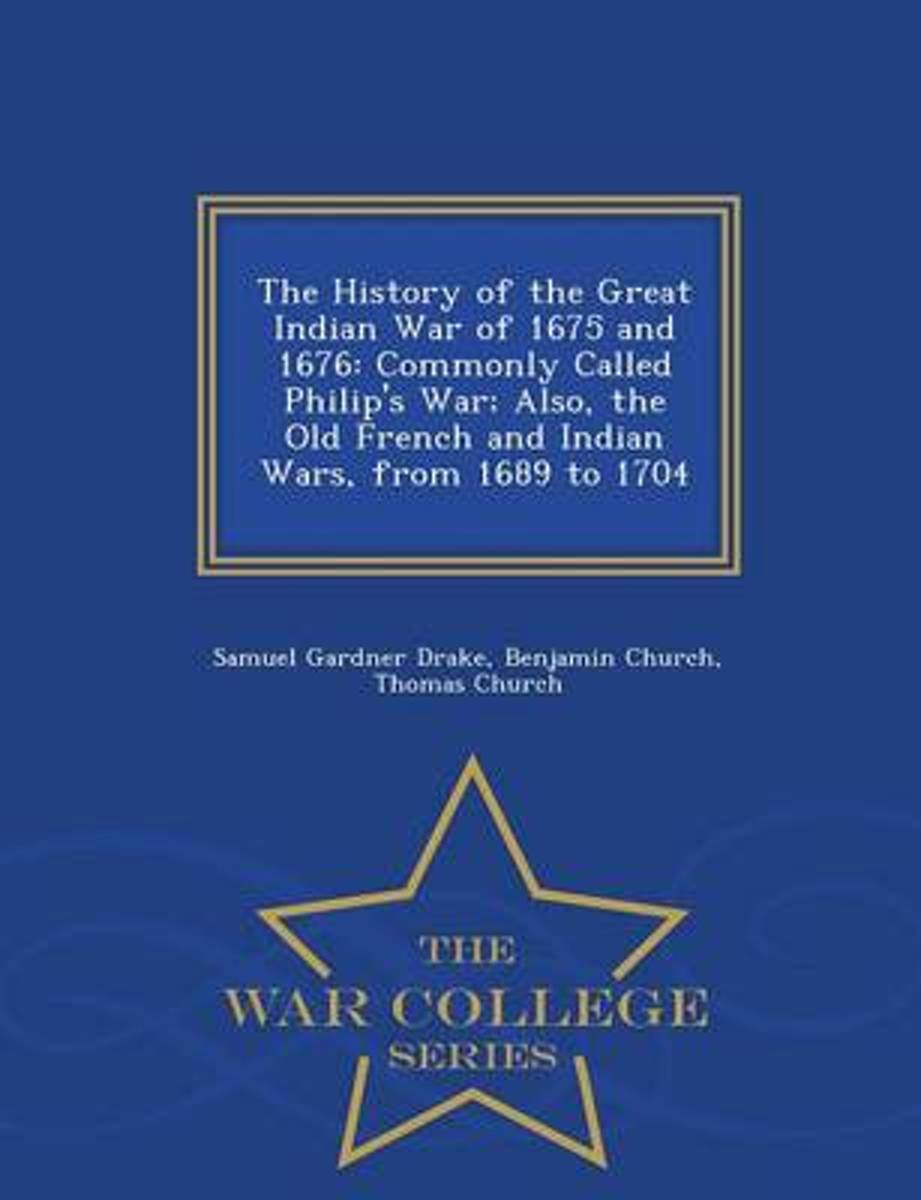 The History of the Great Indian War of 1675 and 1676