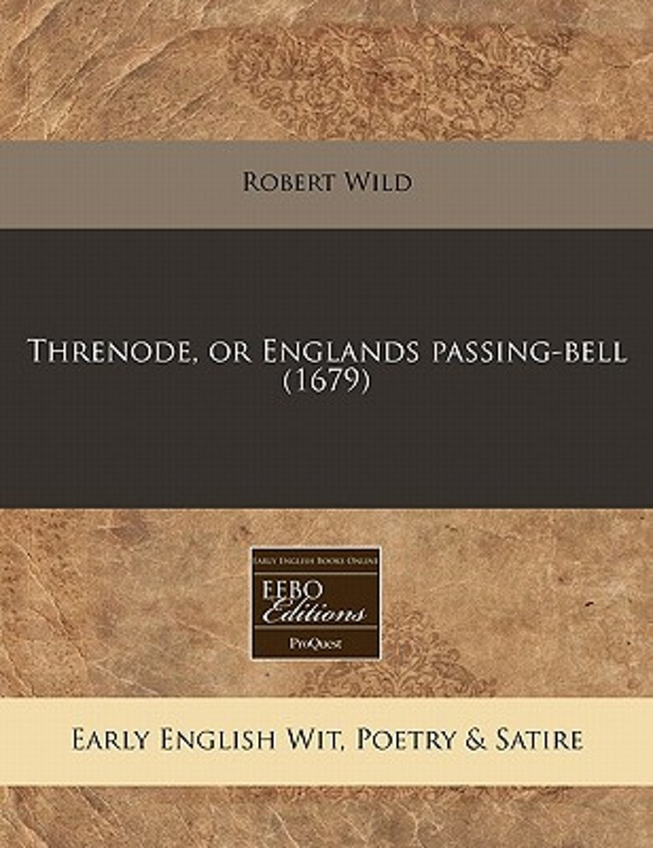 Threnode, or Englands Passing-Bell (1679)