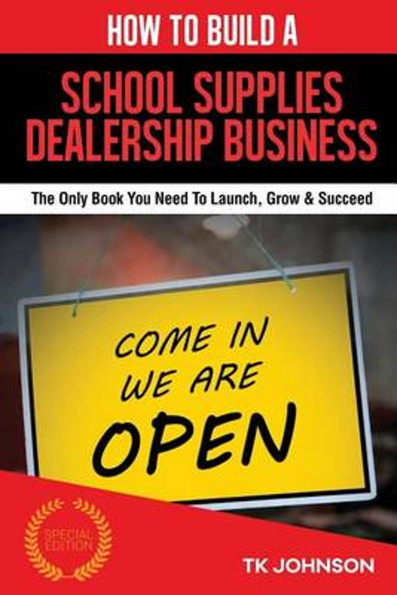 How to Build a School Supplies Dealership Business (Special Edition)