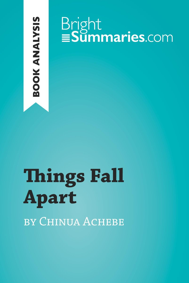 Things Fall Apart by Chinua Achebe (Book Analysis)
