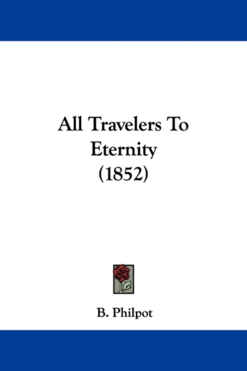 All Travelers To Eternity (1852)
