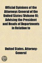 Official Opinions Of The Attorneys General Of The United States (Volume 9); Advising The President And Heads Of Departments In Relation To