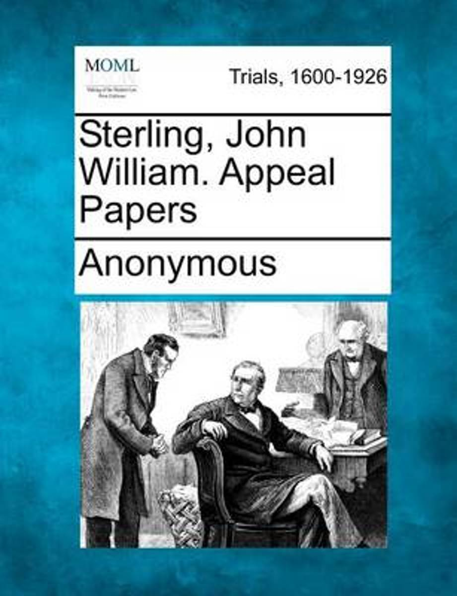 Sterling, John William. Appeal Papers