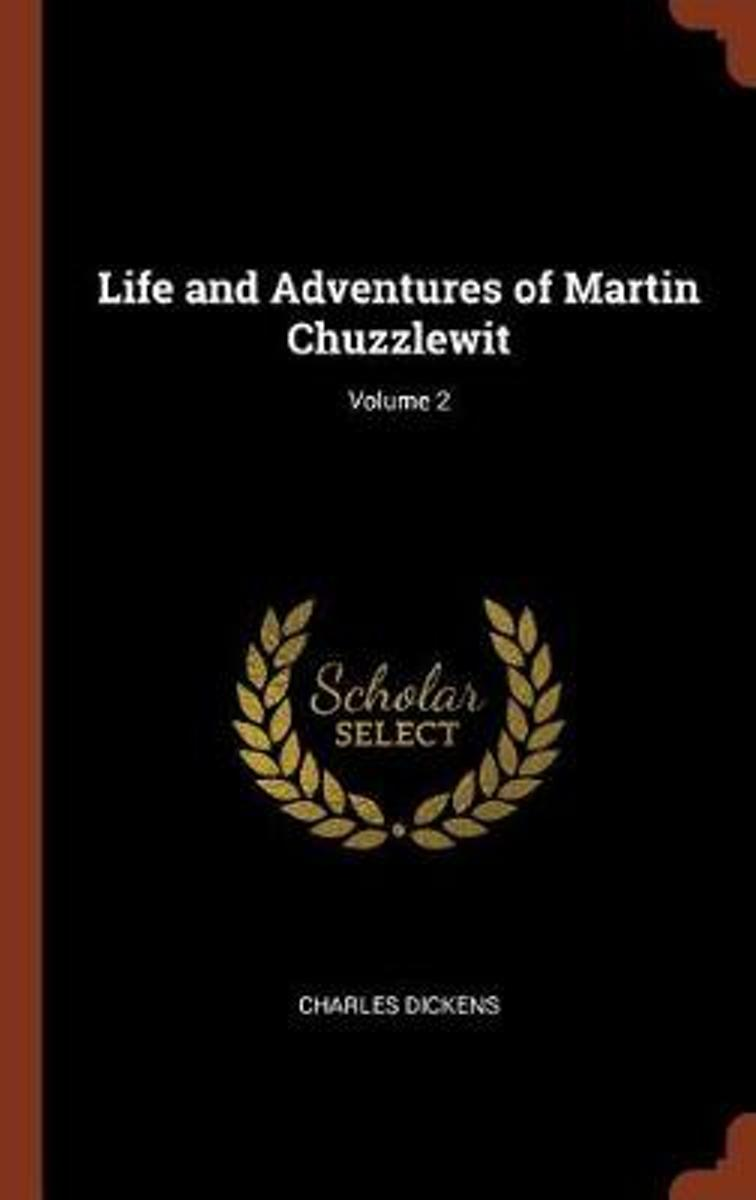 Life and Adventures of Martin Chuzzlewit; Volume 2