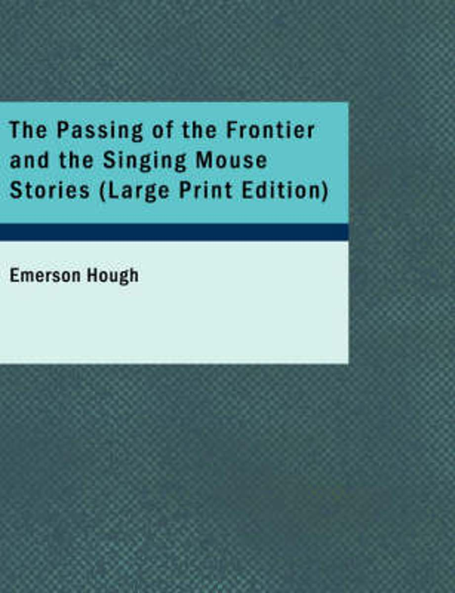The Passing of the Frontier and the Singing Mouse Stories
