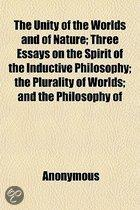 The Unity Of The Worlds And Of Nature; Three Essays On The Spirit Of The Inductive Philosophy; The Plurality Of Worlds; And The Philosophy Of