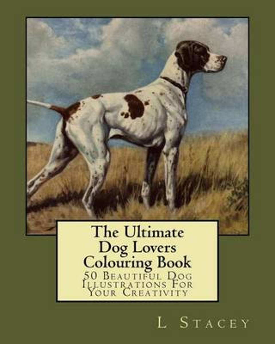 The Ultimate Dog Lovers Colouring Book
