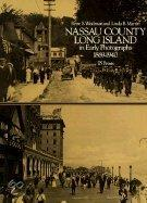 Nassau County, Long Island, In Early Photographs, 1869-1940