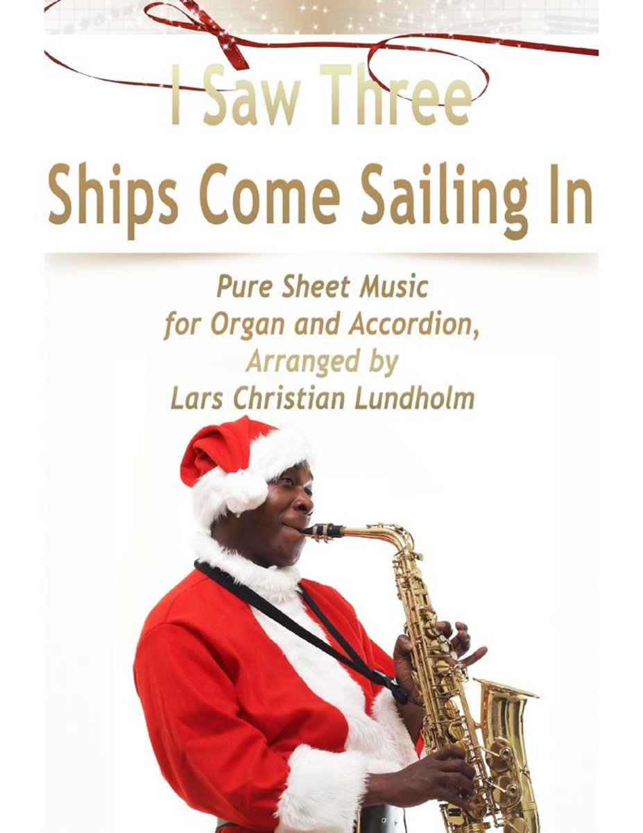 I Saw Three Ships Come Sailing In Pure Sheet Music for Organ and Accordion, Arranged by Lars Christian Lundholm