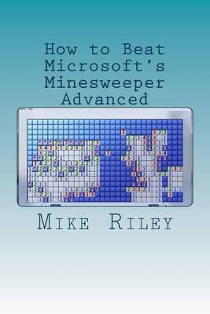 How to Beat Microsoft's Minesweeper Advanced