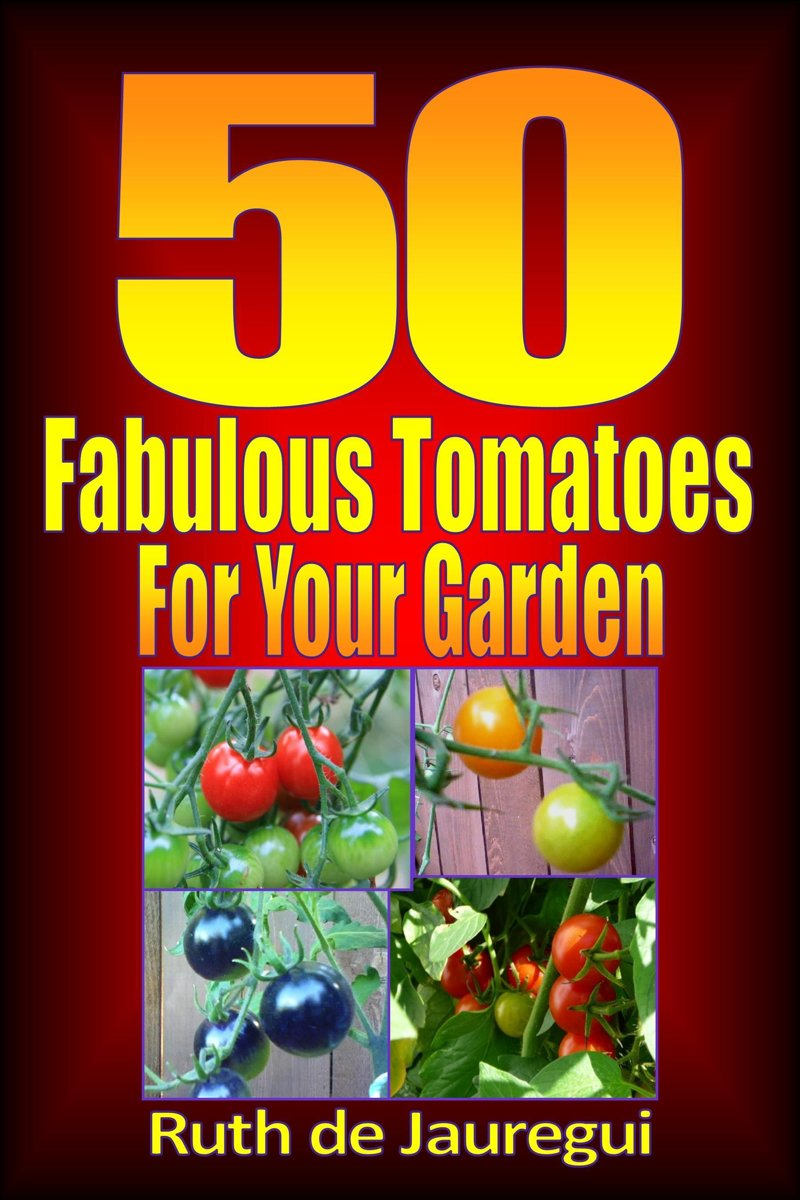 50 Fabulous Tomatoes for Your Garden