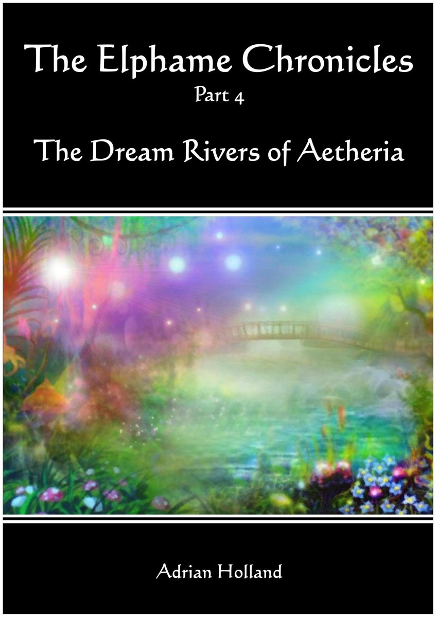 The Elphame Chronicles: part 4 - The Dream Rivers of Aetheria