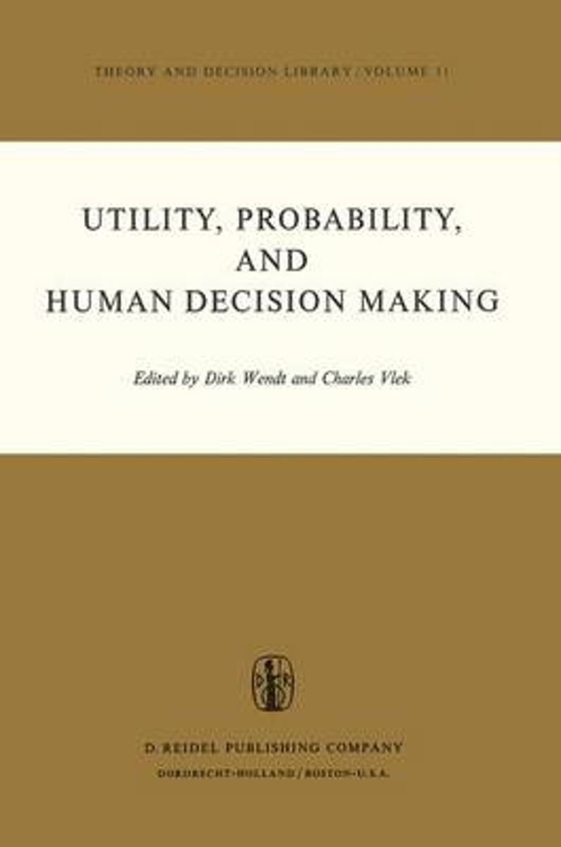 Utility, Probability, and Human Decision Making