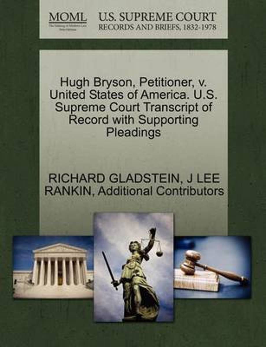 Hugh Bryson, Petitioner, V. United States of America. U.S. Supreme Court Transcript of Record with Supporting Pleadings