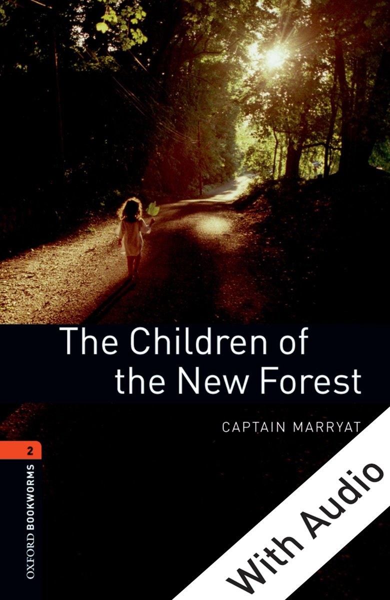 The Children of the New Forest - With Audio Level 2 Oxford Bookworms Library