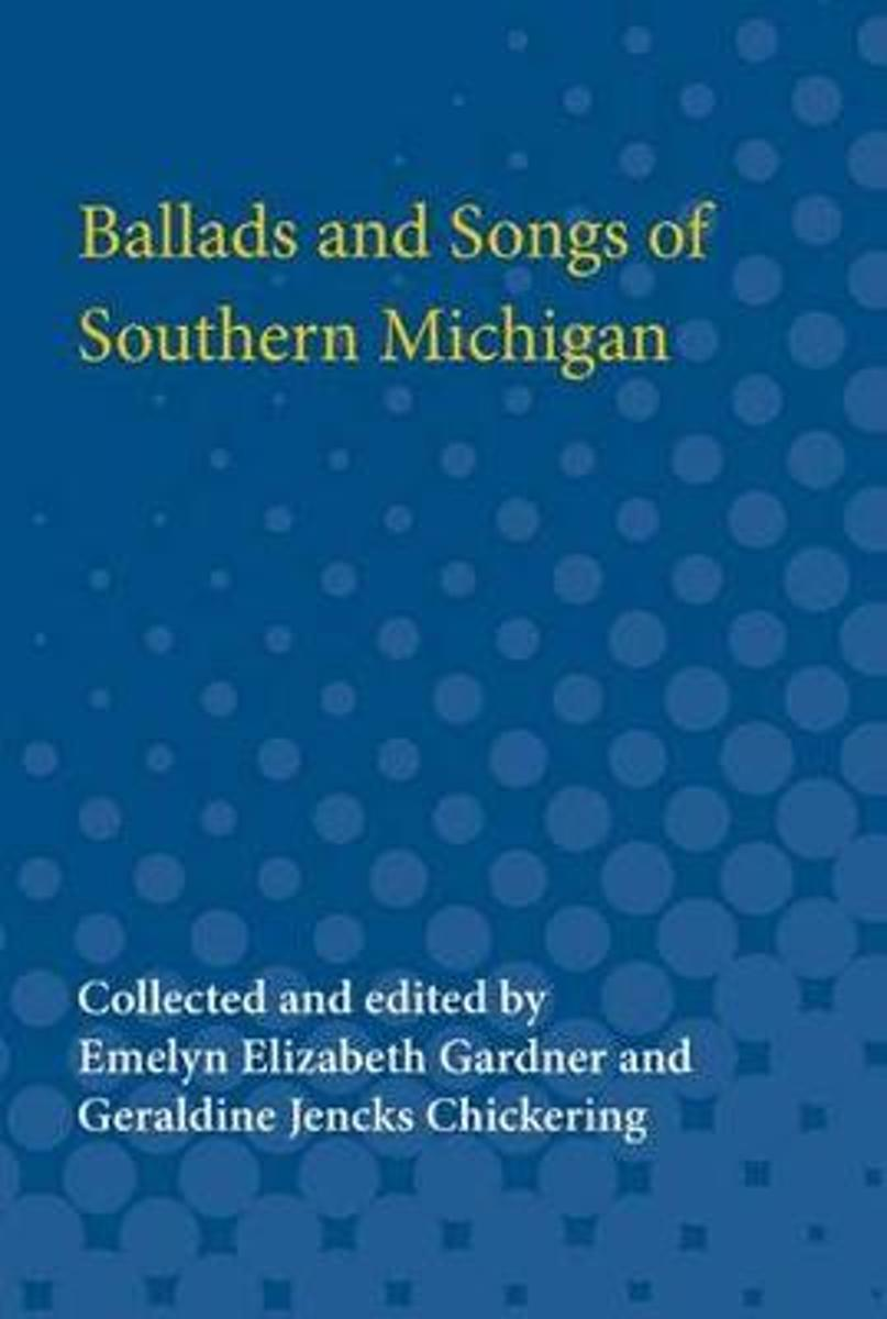 Ballads and Songs of Southern Michigan