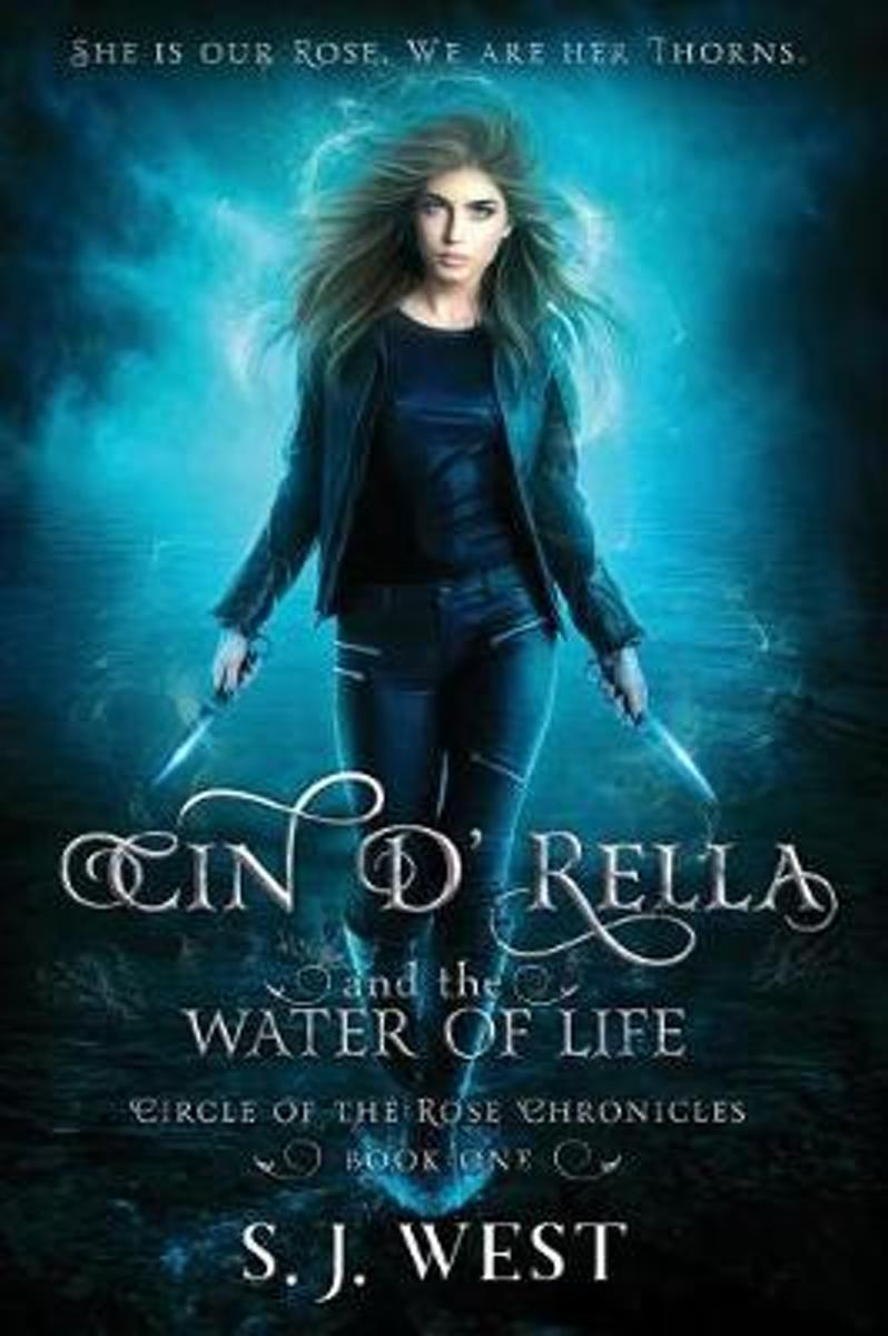 Cin d'Rella and the Water of Life, Circle of the Rose Chronicles, Book 1