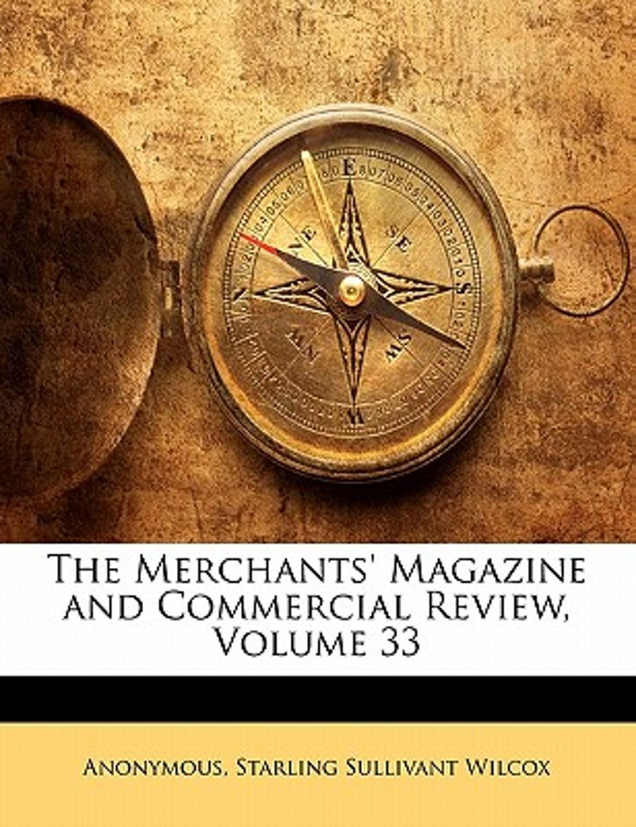 The Merchants' Magazine and Commercial Review, Volume 33