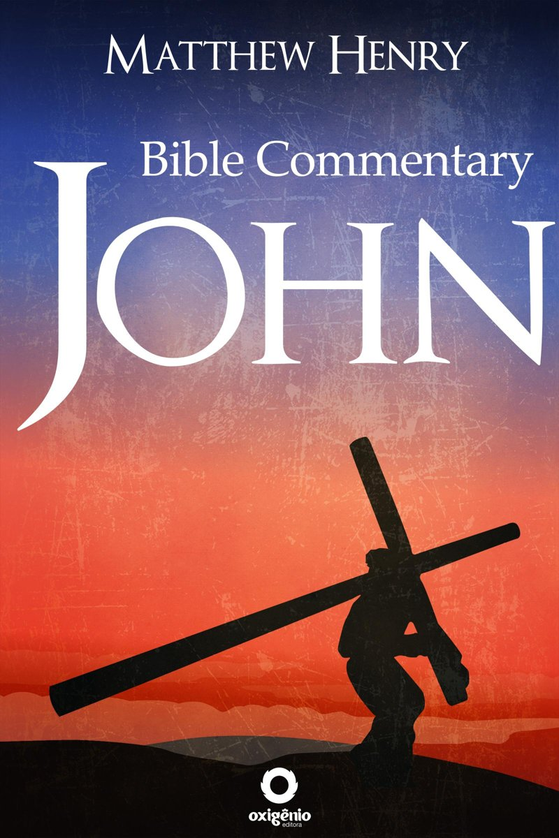 The Gospel of John - Complete Bible Commentary Verse by Verse