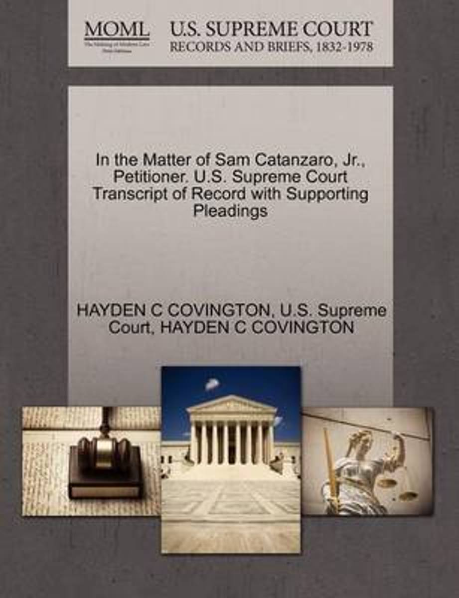 In the Matter of Sam Catanzaro, JR., Petitioner. U.S. Supreme Court Transcript of Record with Supporting Pleadings