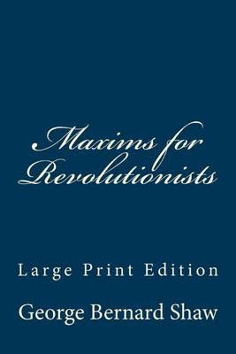 Maxims for Revolutionists - Large Print Edition