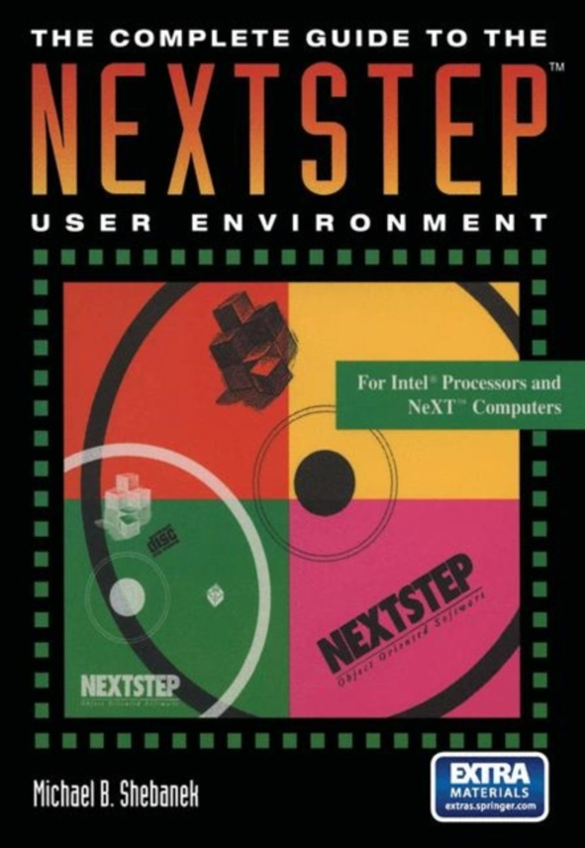 The Complete Guide to the NEXTSTEP (TM) User Environment