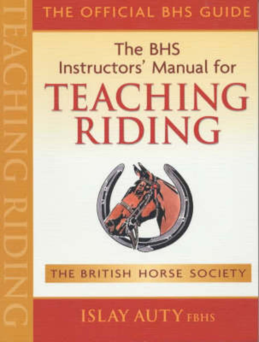 The BHS Instructors' Manual for Teaching Riding
