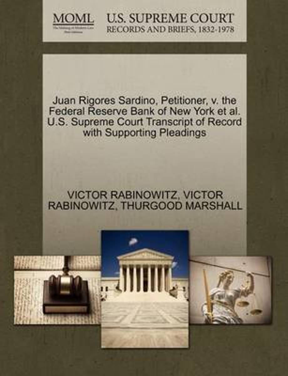 Juan Rigores Sardino, Petitioner, V. the Federal Reserve Bank of New York et al. U.S. Supreme Court Transcript of Record with Supporting Pleadings