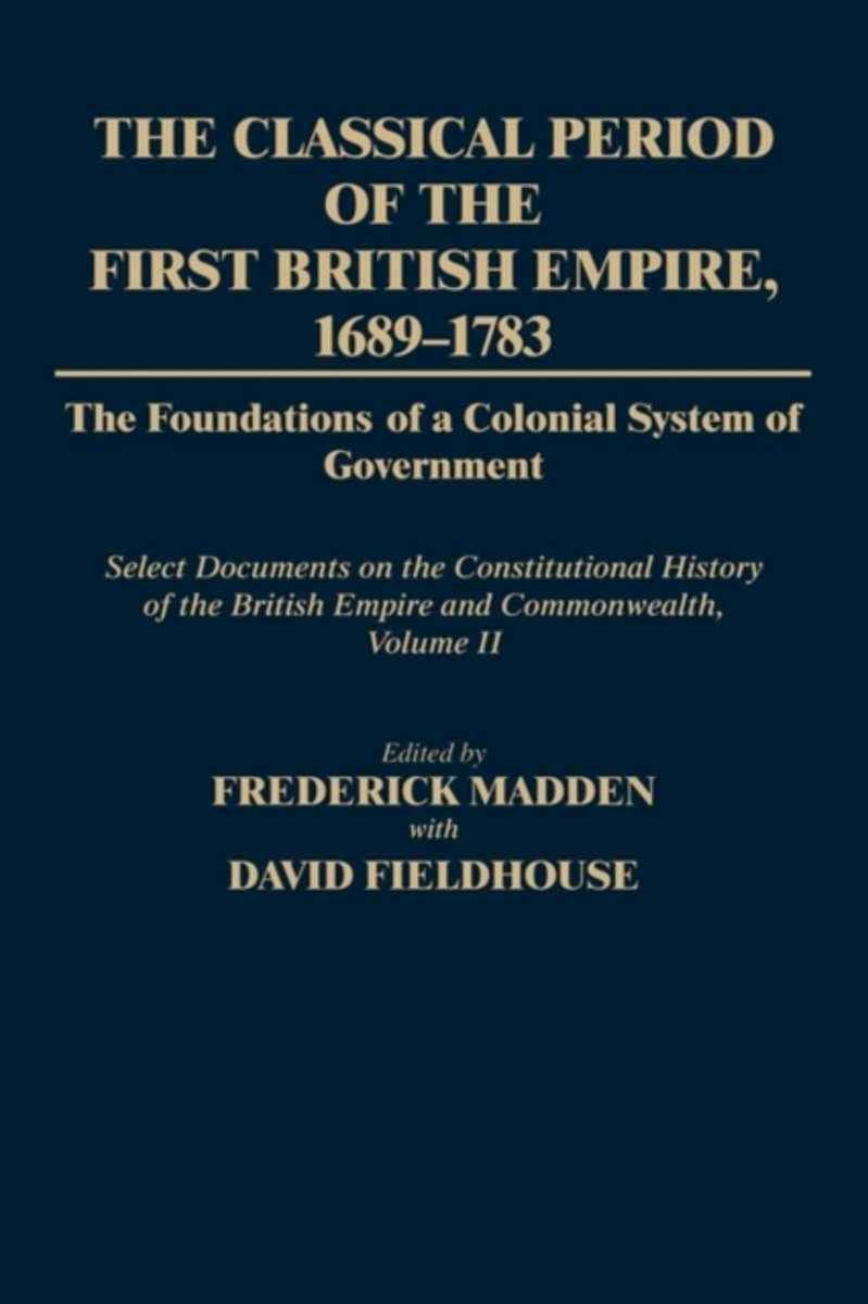 The Classical Period of the First British Empire, 1689-1783