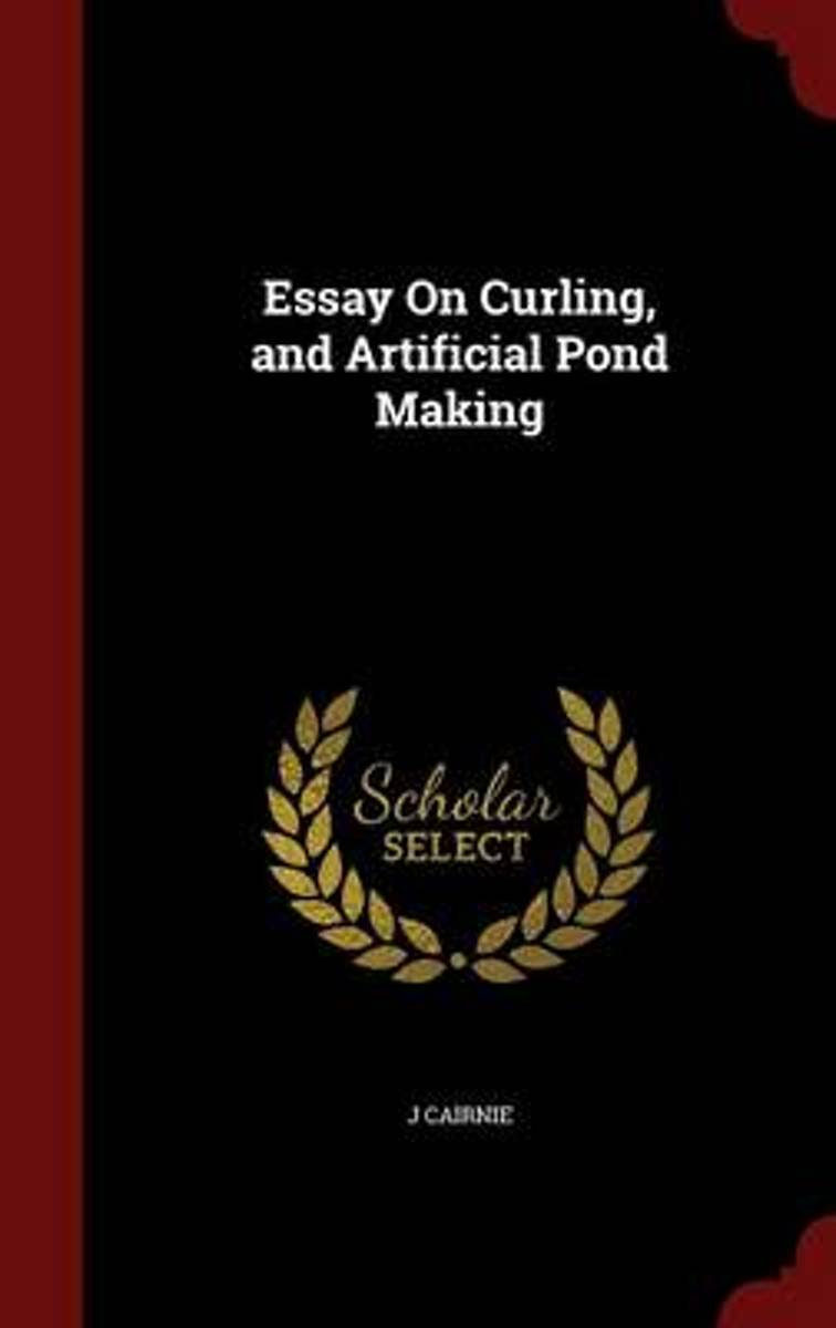 Essay on Curling, and Artificial Pond Making