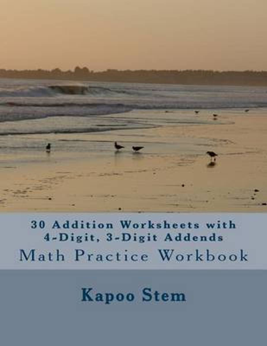 30 Addition Worksheets with 4-Digit, 3-Digit Addends