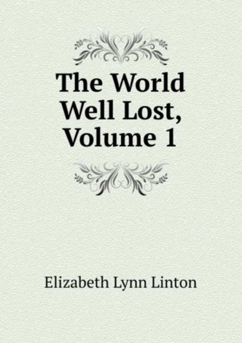 The World Well Lost, Volume 1